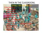 then in the classroom shall we go mad