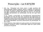 prescri o lei 9 873 99