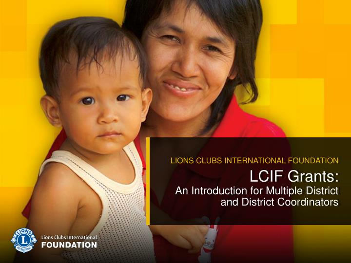 lcif grants an introduction for multiple district and district coordinators n.
