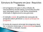 estrutura de programa em java requisitos b sicos