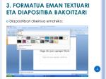 3 formatua eman textuari eta diapositiba bakoitzari