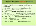 2 conjuga otros verbos irregulares y regulares