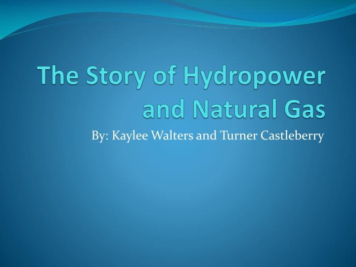 the story of hydropower and natural gas n.