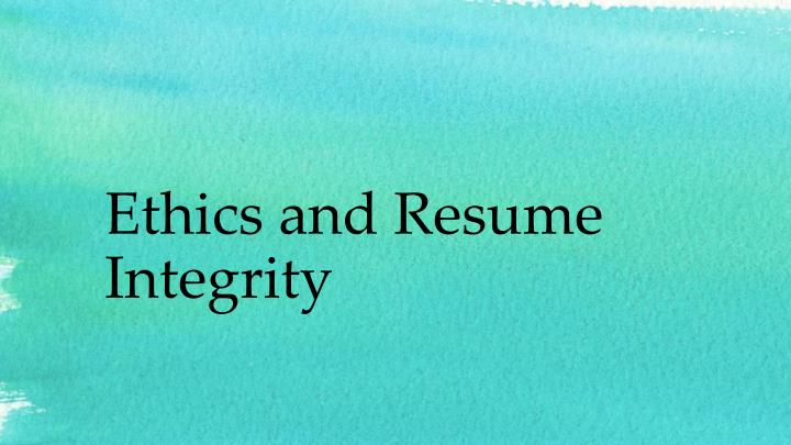 Ethics and resume integrity