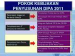 pokok kebijakan penyusunan dipa 2011