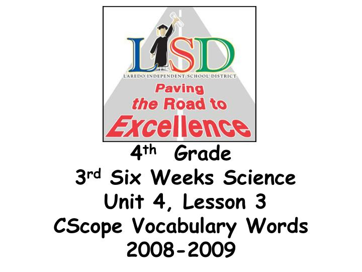 4 th grade 3 rd six weeks science unit 4 lesson 3 cscope vocabulary words 2008 2009 n.