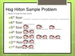 hog hilton sample problem