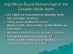 haji mirza siyyid muhammad or the greater uncle cont