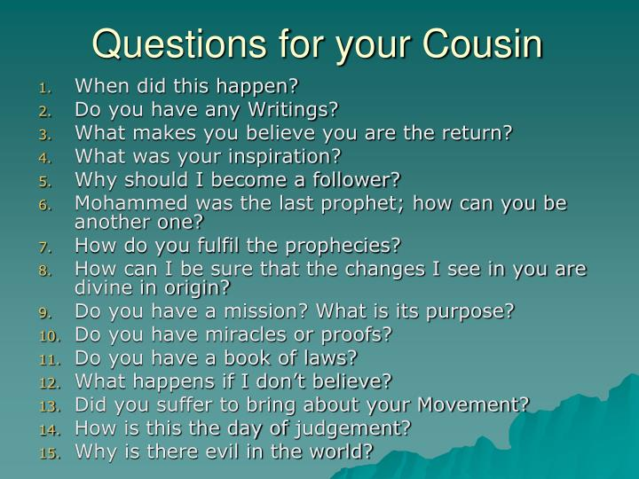 questions for your cousin n.