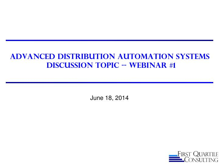 advanced distribution automation systems discussion topic webinar 1 n.