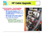 hf cable upgrade