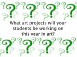 what art projects will your students be working on this year in art