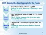 cma selected the best approach for the future