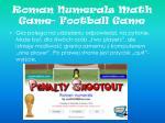 roman numerals math game football game