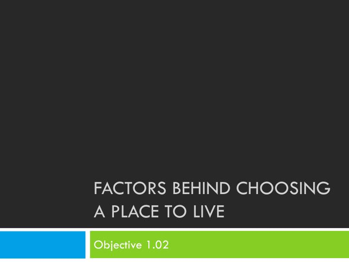 factors behind choosing a place to live n.