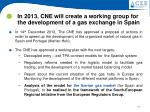 in 2013 cne will create a working group for the development of a gas exchange in spain