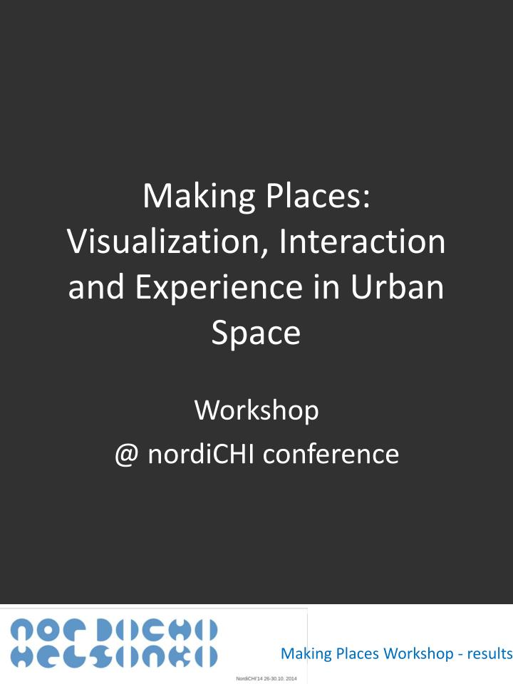 making places visualization interaction and experience in urban space n.