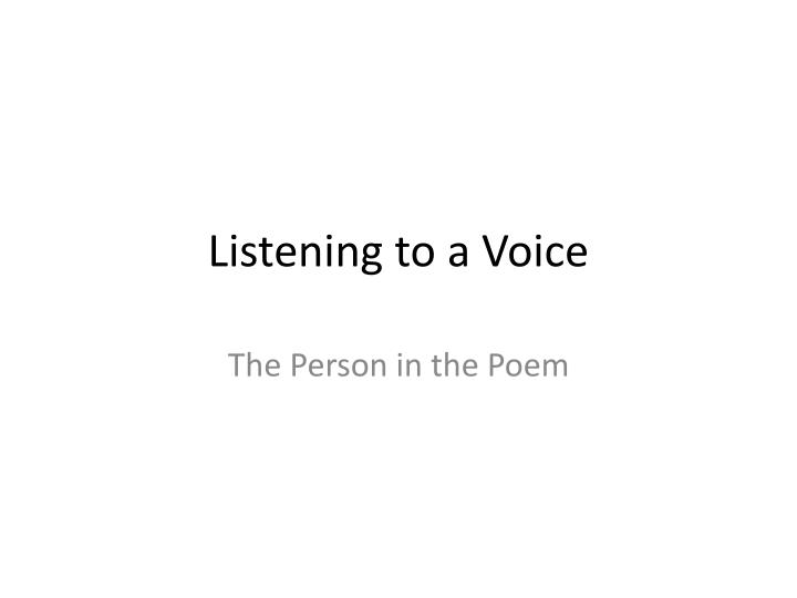 listening to a voice n.