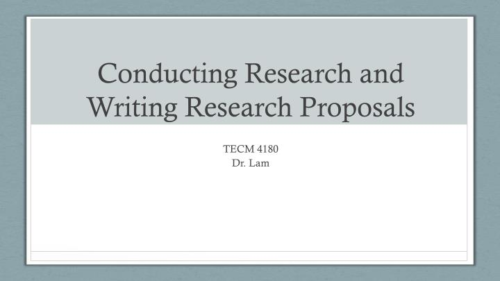 conducting research and writing research proposals n.