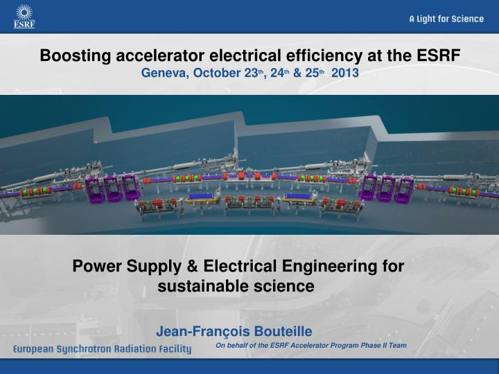 boosting accelerator electrical efficiency at the esrf geneva october 23 th 24 th 25 th 2013 n.