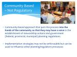 community based not regulatory