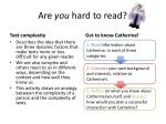 are you hard to read