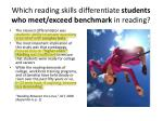 which reading skills differentiate students who meet exceed benchmark in reading
