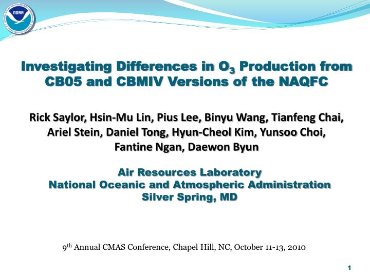 investigating differences in o 3 production from cb05 and cbmiv versions of the naqfc n.