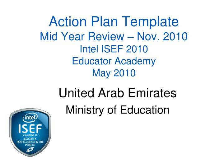 action plan template mid year review nov 2010 intel isef 2010 educator academy may 2010 n.