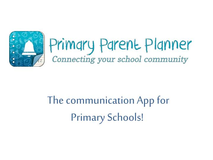 t he communication app for primary schools n.