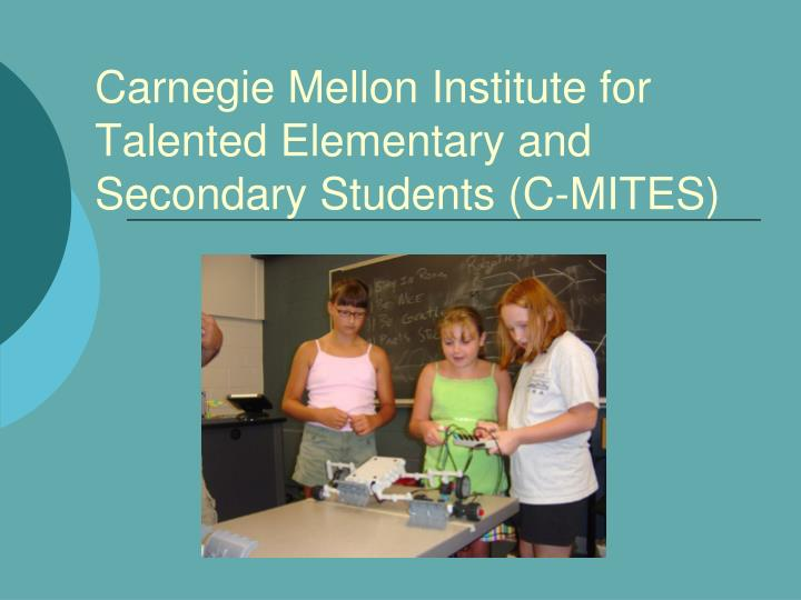 carnegie mellon institute for talented elementary and secondary students c mites n.