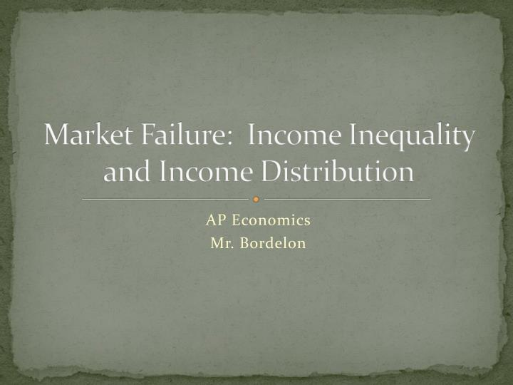 market failure income inequality and income distribution n.