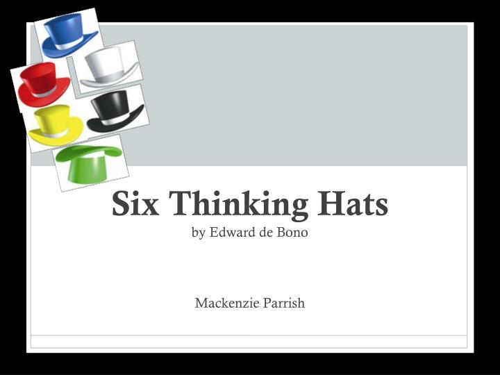 six thinking hats by edward de bono n.