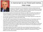 in memoriam to our friend and mentor joep lange