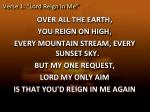 verse 1 lord reign in me