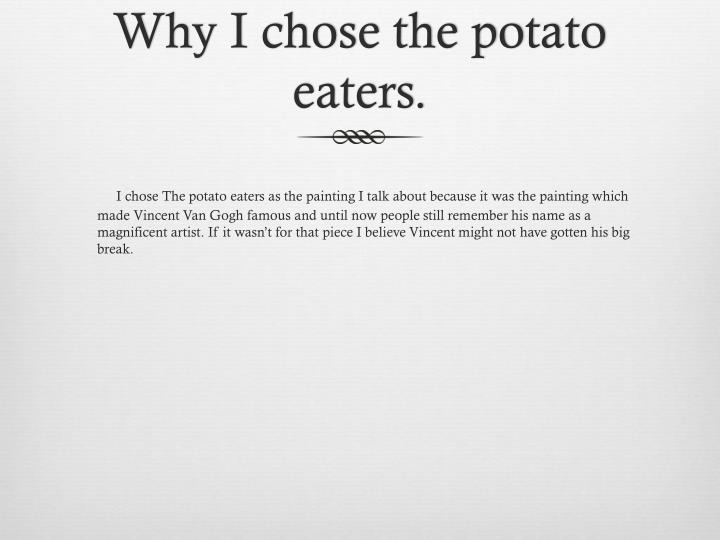 Why I chose the potato eaters.