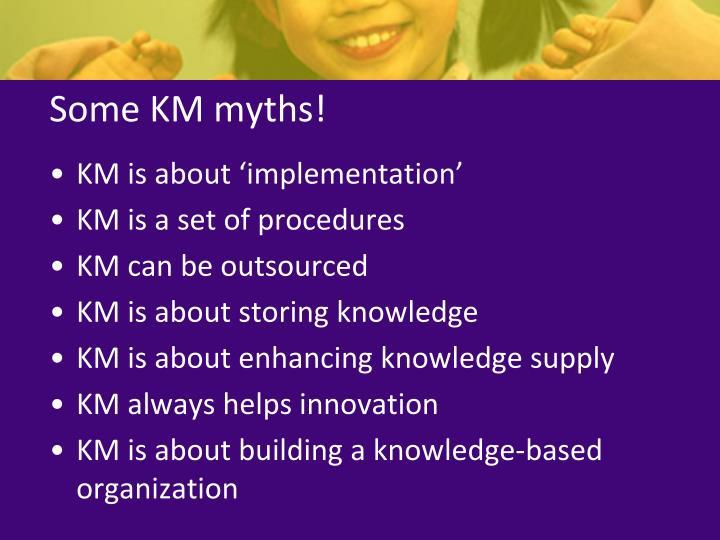 Some KM myths!