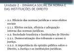 unidade 2 din mica social da norma e das institui es de direito