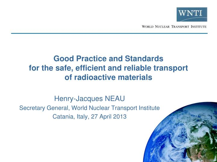 good practice and standards for the safe efficient and reliable transport of radioactive materials n.