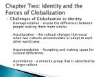 chapter two identity and the forces of globalization3