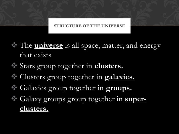 Structure of the universe