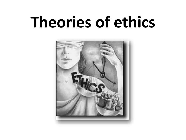 theories of ethics n.