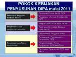 pokok kebijakan penyusunan dipa mulai 2011