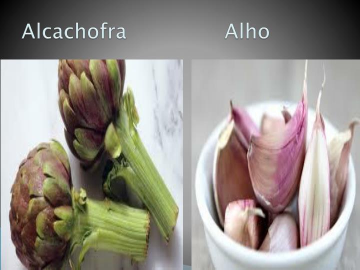 Alcachofra               Alho