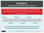 example closed end or installment credit
