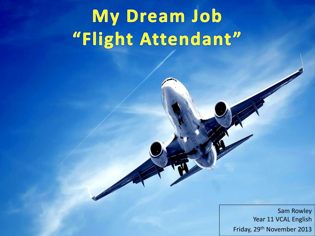 "PPT - My Dream Job ""Flight Attendant"" PowerPoint"