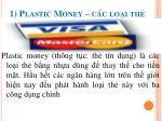 1 plastic money c c lo i th