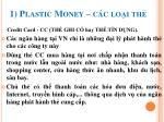 1 plastic money c c lo i th6