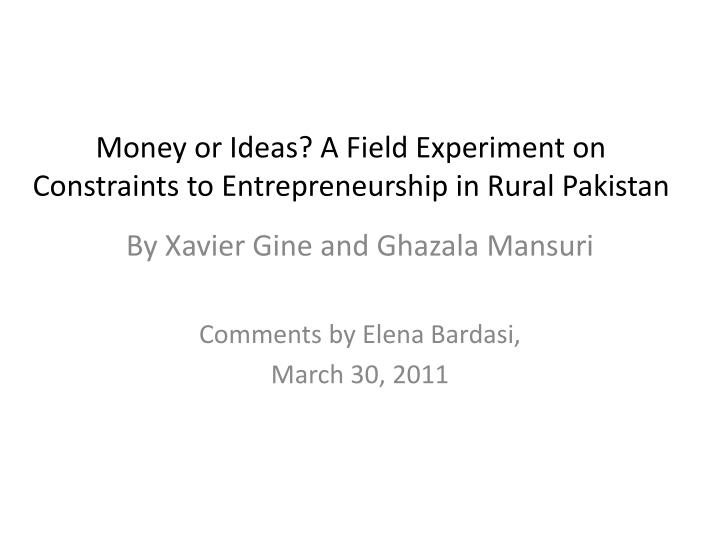 money or ideas a field experiment on constraints to entrepreneurship in rural pakistan n.