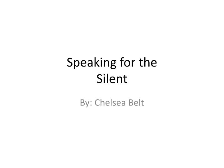 speaking for the silent n.